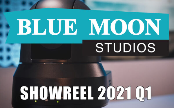 BLUE MOON STUDIOS Showreel 2021 Q1